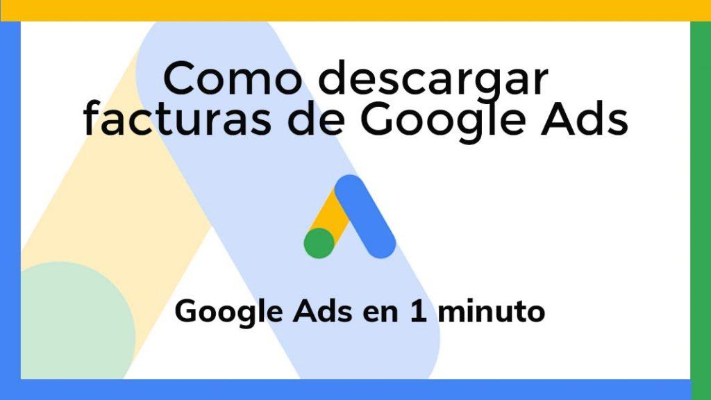 como descargar facturas de Google Ads