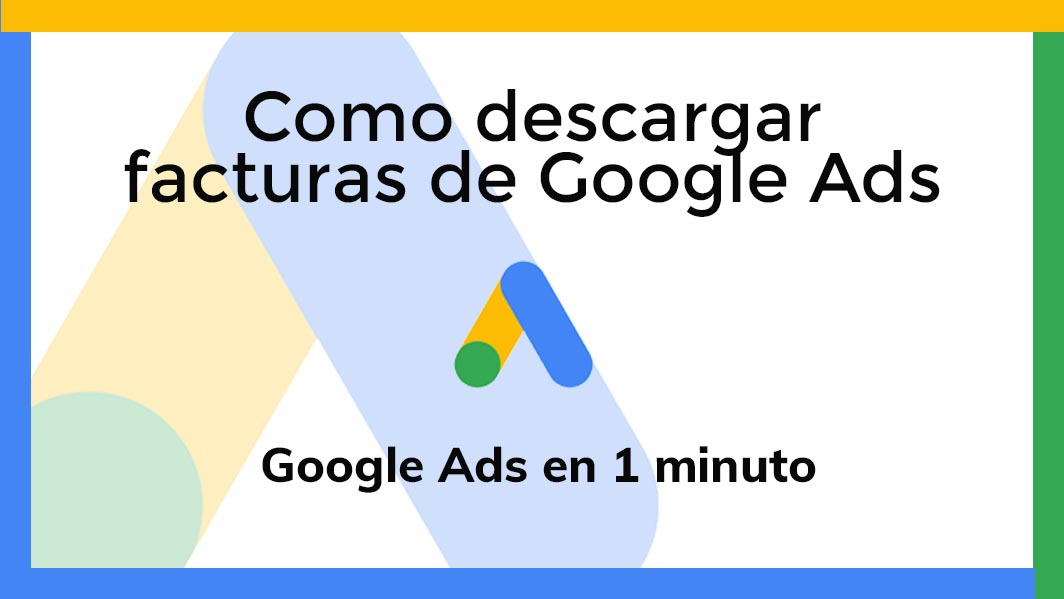 como descargar facturas de Google Ads